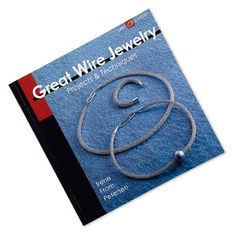 """Book, """"Great Wire Jewelry: Projects"""
