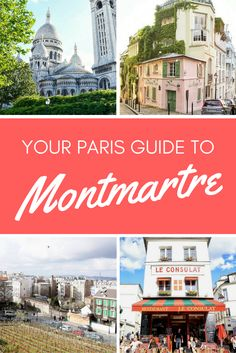 Montmartre, Paris: A travel guide highlighting things to do and places to visit in this iconic Parisian neighbourhood.
