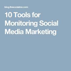 10 Tools for Monitoring Social Media Marketing