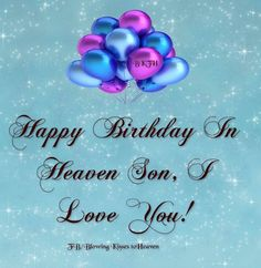 Happy birthday in heaven images quotes for friend brother sister daughter son wife husband uncle aunt grandmother grandfather.Wishing someone a happy birthday in heaven. Birthday In Heaven Quotes, Happy Birthday In Heaven, Son Birthday Quotes, 24th Birthday, Sons Birthday, Baby Birthday, Birthday Ideas, Birthday Images, Friend Birthday