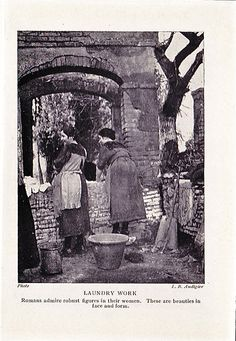 Italian Vintage  ~Lavandaie di Roma - Laundry work 1927 - love the line about robust women