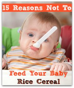 Why i skipped the rice cereal 5 nourishing foods i started my baby 15 reasons not to feed your baby rice cereal ccuart Choice Image