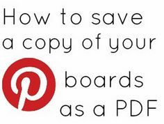 """How to save your Pinterest boards as a PDF file. 2. Once in the board, Press the """"Control"""" and """"P"""" key at the same time. This will bring up the """"Print"""" box.  3. Do not use the """"Printing"""" option but instead look for """"Print to PDF"""" and select """"All Pages"""" then """"Print"""".  4. Save them wherever you choose on your computer and name them the same as your board names."""