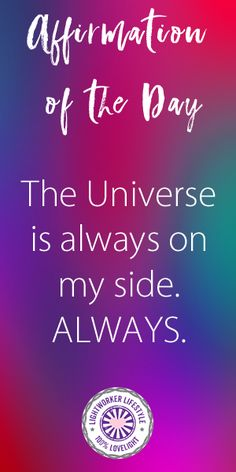 Affirmation of the Day The Universe is always on my side. Always. Read the meaning behind the affirmation on my blog. #positivequotes #quotes #spiritualquotes