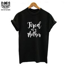 Rocksir New Tired as a Mother Tumblr T-Shirts Women Funny t shirt Cotton o-neck tops casual Graphic Tees hipster tshirt Mom gift #Affiliate