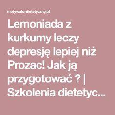 Lemoniada z kurkumy leczy depresję lepiej niż Prozac! Jak ją przygotować ?   Szkolenia dietetyczne