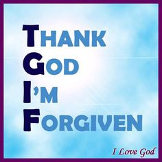Thank God I'm Forgiven. My Daily Devotion, Great Quotes, Inspirational Quotes, Motivational, General Quotes, God Loves Me, Jesus Loves, Praise God, Daily Devotional