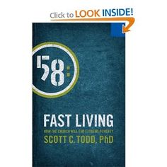 Fast Living: How The Church Will End Extreme Poverty by Scott Todd PhD
