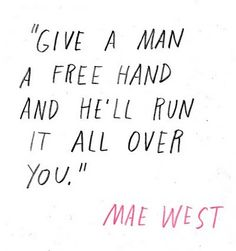 Cool quote from MAE WEST