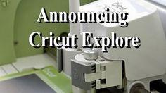 Announcing Cricut Explore Machine Vlog #154