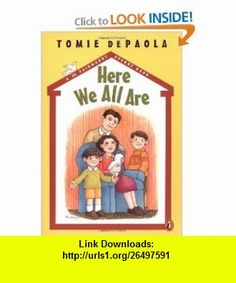 Here We All Are (26 Fairmount Avenue) (9780698119093) Tomie dePaola , ISBN-10: 0698119096  , ISBN-13: 978-0698119093 ,  , tutorials , pdf , ebook , torrent , downloads , rapidshare , filesonic , hotfile , megaupload , fileserve