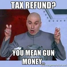 Haha that is what i am really doing with my tax return