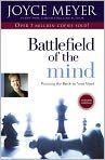 Book Cover Image. Title: Battlefield of the Mind:  Winning the Battle in Your Mind, Author: Joyce Meyer