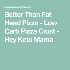 Better Than Fat Head Pizza - Low Carb Pizza Crust - Hey Keto Mama