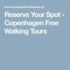 Reserve Your Spot - Copenhagen Free Walking Tours
