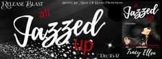 6 Feet Under Books: All Jazzed Up by Tracy Ellen #ReleaseBlitz #ContemporaryRomance http://6feetunderbooks.blogspot.com/2016/12/all-jazzed-up-by-tracy-ellen.html