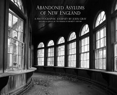 Photographer captures haunting images of sights inside the abandoned asylums of America | Mail Online