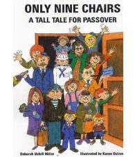 Only Nine Chairs (Deborah Uchill Miller): How in the world do you handle 19 guests at Seder when you only have 9 chairs? (for Pre-K and K)