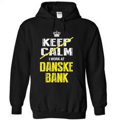 Do you work at DANSKE BANK? You cannot keep calm T Shirt, Hoodie, Sweatshirts - teeshirt #Tshirt #fashion