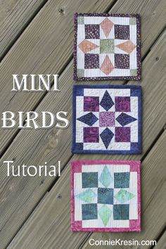 Mini Bird Quilt Tutorial 3 Different Looks fast and easy ConnieKresin.com