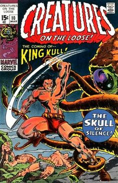 Introducing (to Marvel Comics) Kull the Conqueror! The Robert E. Howard character paves the way for Conan! Written by Roy Thomas (natch). Art by Berni Wrightson (in later years he'd spell it like everybody else).