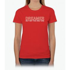Dreamer, But Not The Only One! Twenty One Womens T-Shirt