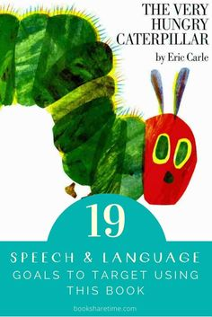 The Very Hungry Caterpillar – Eric Carle Check out the 19 speech and language goals you can target in your speech therapy sessions using The Very Hungry Caterpillar picture book. Speech Activities, Speech Therapy Activities, Therapy Games, Articulation Activities, Language Activities, Play Therapy, Reading Activities, Toddler Speech, Toddler Books
