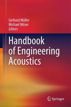 Handbook of Engineering Acoustics by Gerhard Müller and Michael Möser