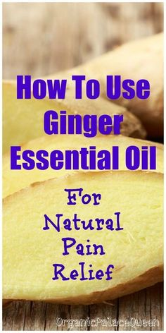 Ginger Oil For Pain - Organic Palace Queen