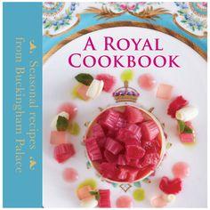 Buckingham Palace A Royal Cookbook: Seasonal recipes from Buckingham Palace