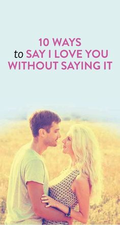 """how to say """"I love you"""" without actually saying it"""