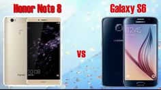Huawei honor Note 8 vs Samsung Galaxy S6 Comparison: Specs, Features And...