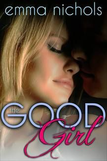 """THE GOOD GIRL"" by Emma Nichols"
