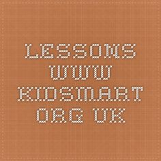 Lessons - www.kidsmart.org.uk