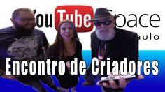 YouTube Space Encontro de Criadores p2