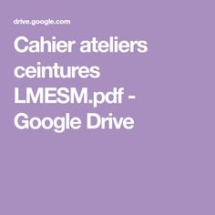 Cahier ateliers ceintures LMESM.pdf - Google Drive Google Drive, Groupes, Piano, School, Teaching Resources, Readers Workshop, Notebook, Words, Pianos