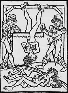 Medieval torture. They would hang the person, naked, upside down with their legs spread. Then take a saw and start sawing them in half from the crotch. Rarely they were able to saw the person completely in half, usually the saw would get stuck in their pelvic bone and were left the to bleed to death.