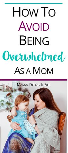 Being a mom can be very overwhelming. How to avoid the mom overwhelm without feeling guilty about it. #momoverwhelm #mamaneedsabreak