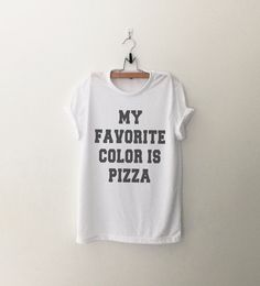 My favorite color is pizza T-Shirt womens girls teens unisex grunge tumblr instagram blogger punk hipster gifts merch