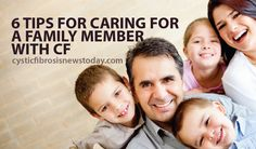6 Tips for Caring for a Family Member with Cystic Fibrosis