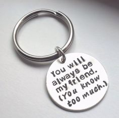 You Will Always Be My Friend Hand Stamped Key Chain, Personalized Key Chain, Sterling Silver, BFF, Best Friend Gift, Friendship #keychain #custom