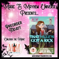 Edna Easterwing has forty-eight hours to save her friends, momma, and Gram-Gram from a revenant relative returned from the grave.  Can she do it? Preorder That Mule's Got A Kick by Julia Mills to find out! #MagicMayhemUniverse #ebook #pnr #UnleashTheMagic #preorder