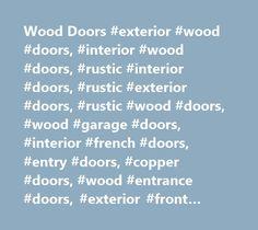 Wood Doors #exterior #wood #doors, #interior #wood #doors, #rustic #interior #doors, #rustic #exterior #doors, #rustic #wood #doors, #wood #garage #doors, #interior #french #doors, #entry #doors, #copper #doors, #wood #entrance #doors, #exterior #front #doors, #double #doors, #craftsman #style #doors, #knotty #alder #doors, #oak #doors, #mahogany #doors, #prehung #doors, #pre-hung #doors, #clearance #doors, #discounted #doors, #wholesale #doors, #fire #rated #doors, #distressed #doors, #wood…