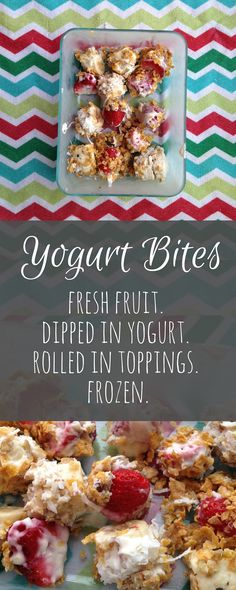 Fresh fruit. Dipped in Yogurt. Rolled in toppings. Frozen. Can't get more simple and sweet than that!