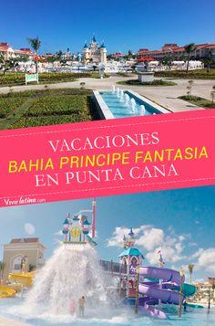 Estuvimos de vacaciones en el nuevo hotel Bahia Principe Fantasia en Punta Cana, Aquí te contamos nuestra experiencia