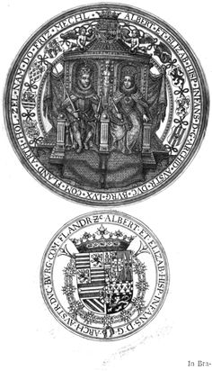 Seal on throne and contraseal of Albert VII, Archduke of Austria (1559-1621) and of Isabella Clara Eugenia (1566-1633), Sovereigns of the Spanish Netherlands. Sigilla Comitum Flandriae, Olivarius Vredius.