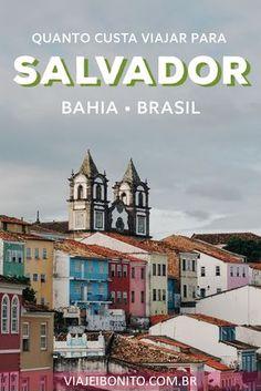 Quanto custa viajar para Salvador, Bahia, Brasil