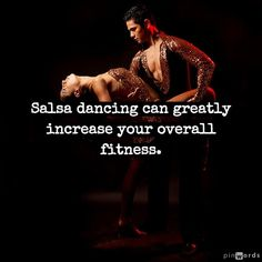 #Salsa #dancing can greatly increase your overall fitness!  www.salsadancedvd.com  Words added on pinwords.com