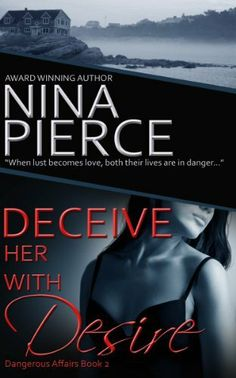 3 1/2 STARS Deceive Her With Desire by Nina Pierce, http://www.amazon.com/dp/B0057XV0F4/ref=cm_sw_r_pi_dp_zY8atb03XSTV1