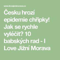 Česku hrozí epidemie chřipky! Jak se rychle vyléčit? 10 babských rad - I Love Jižní Morava